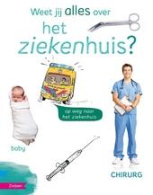 Weet jij alles over het ziekenhuis?
