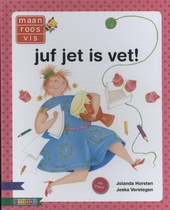 Juf Jet is vet!