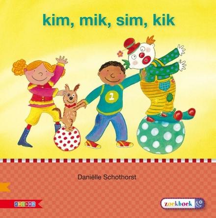 Kim, Mik, Sim, Kik