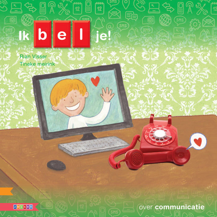 Ik bel je! : over communicatie