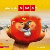 Wie is de baas? : over dieren