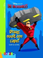 The incredibles : draag nooit een cape! En andere tips voor helden