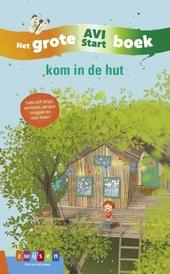 Kom in de hut : het grote AVI Start boek