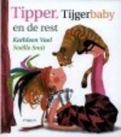 Tipper, Tijgerbaby en de rest