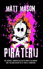 Piraterij : hoe hackers, punkkapitalisten en graffitimiljonairs onze cultuur remixen en de wereld veranderen