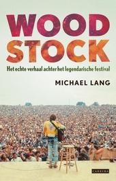 Woodstock : het verhaal achter het legendarische festival