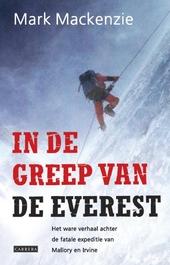 In de greep van de Everest : het ware verhaal achter de fatale expeditie van Mallory en Irvine