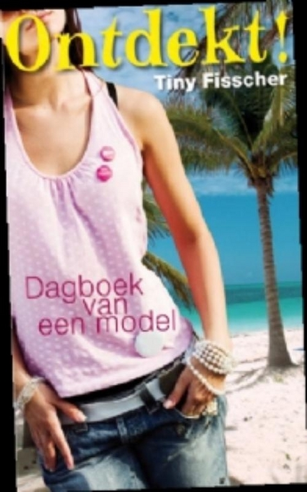 Ontdekt! : dagboek van een aanstormend model