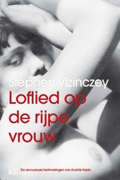 Loflied op de rijpe vrouw : de amoureuze herinneringen van András Vajda