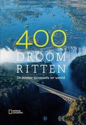 400 droomritten : de mooiste autoroutes ter wereld