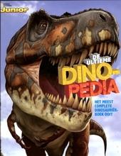 De ultieme dinopedia : het meest complete dinosauriërboek ooit