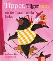 Tipper, tijgerbaby en de tarantroelaheks