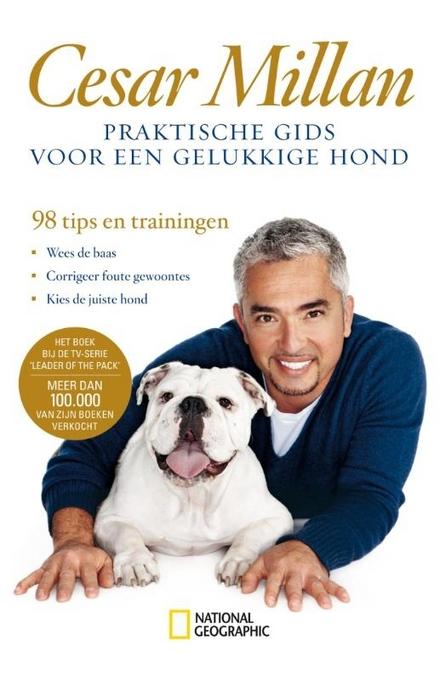 Praktische gids voor een gelukkige hond : 98 tips en trainingen