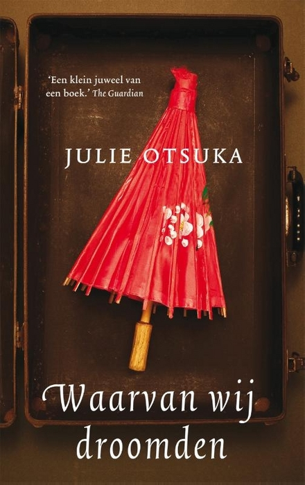 Leestip foto van: Waarvan wij droomden | Een boek van Julie Otsuka