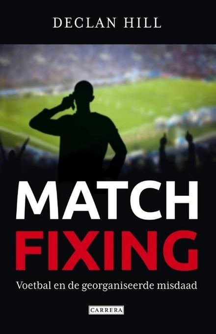 Matchfixing : voetbal en de georganiseerde misdaad