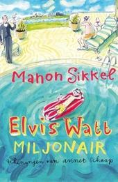 Elvis Watt, miljonair