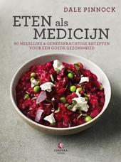 Eten als medicijn : 80 heerlijke en geneeskrachtige recepten voor een goede gezondheid