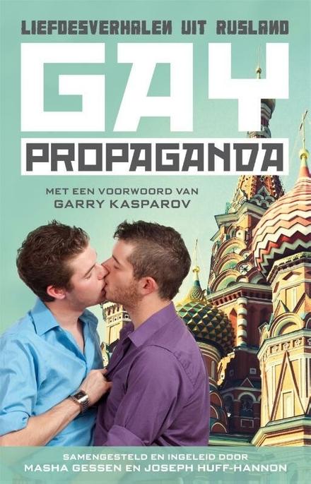 Gay propaganda : liefdesverhalen uit Rusland