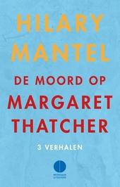 Mens vs. natuur / Diane Cook ; De moord op Margaret Thatcher / Hilary Mantel