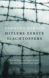 Hitlers eerste slachtoffers : hoe de Holocaust begon en door één man bijna voorkomen werd