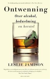Ontwenning : over alcohol, bedwelming en herstel