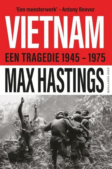 Vietnam : een epische tragedie 1945-1975