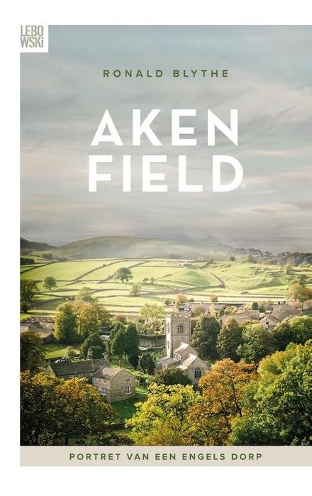 Akenfield : portret van een Engels dorp