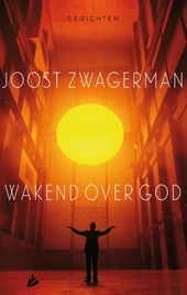 Wakend over God : gedichten