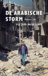 De Arabische storm : vijf jaar na de lente