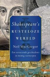 Shakespeare's rusteloze wereld : een verrassende geschiedenis in twintig voorwerpen