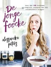 De jonge foodie : meer dan 100 gezonde en voedzame recepten van een jonge blogger