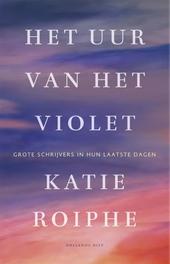 Het uur van het violet : grote schrijvers in hun laatste dagen