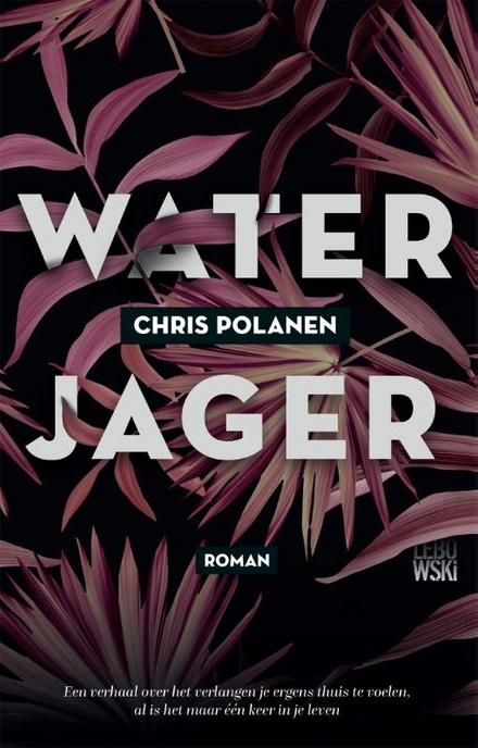 """Waterjager : roman - """"Y'e G'we, M'e Tan"""" (uit 'Eygi Sani' van Norman van Geerke)"""