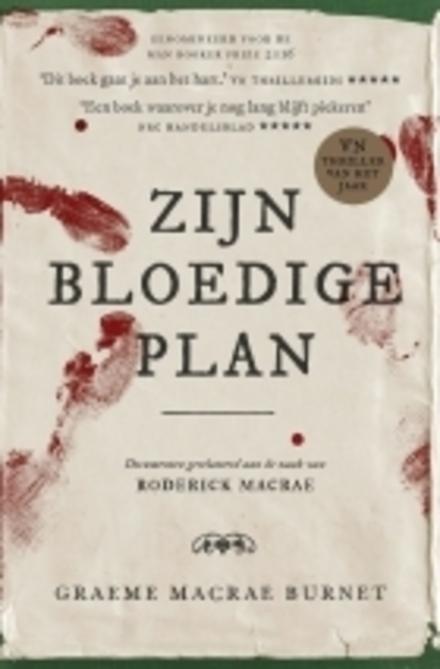 Zijn bloedige plan : documenten gerelateerd aan de zaak van Roderick Macrae