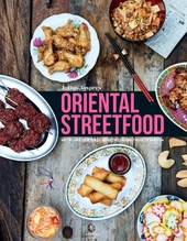 Oriental streetfood : heerlijke oosterse gerechten om thuis te maken