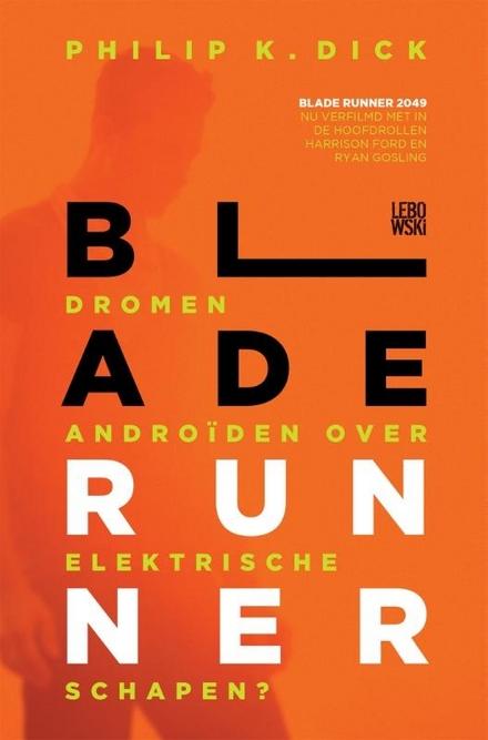Blade Runner, of Dromen androïden over elektrische schapen?