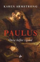 Paulus : onze liefste vijand