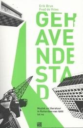 Gehavende stad : muziek en literatuur in Rotterdam van 1960 tot nu