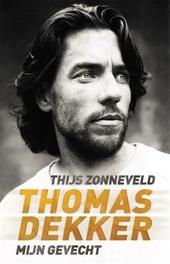 Thomas Dekker : mijn gevecht