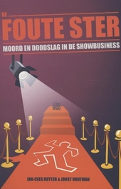De foute ster : moord en doodslag in de showbusiness
