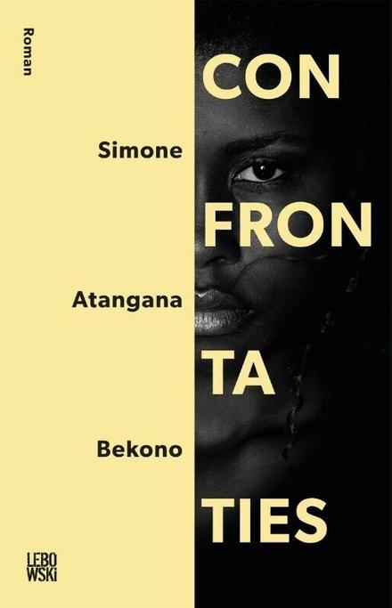 Confrontaties : roman - Knap geconstrueerd en actueel relevant boek