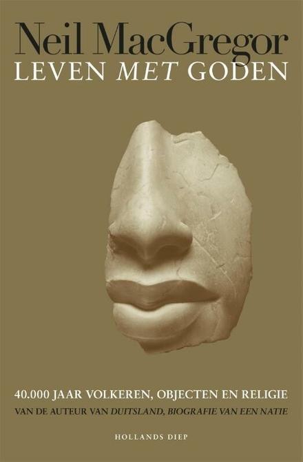 Leven met de goden : 40.000 jaar volkeren, objecten en religie