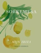 Sobremesa : mijn Ibiza