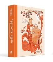 Maison Mari : reis door het jaar in 54 diners, kleine geschiedenissen en grote gerechten, van soezen en mousses tot...