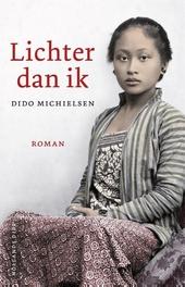 Lichter dan ik : roman
