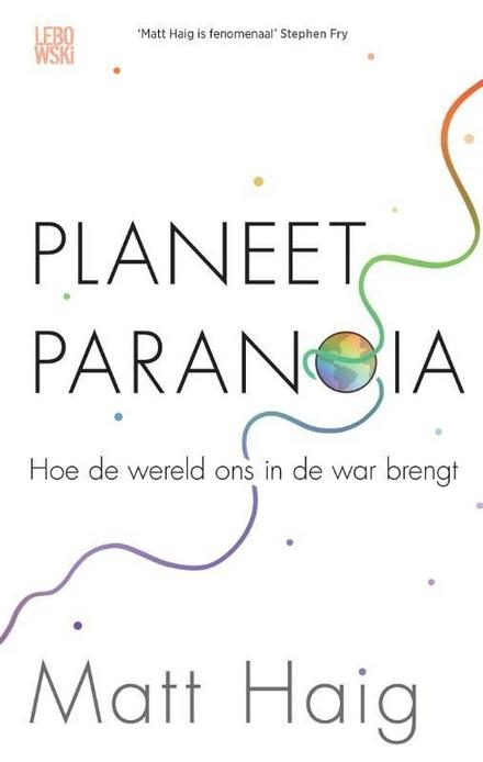Planeet Paranoia : hoe de wereld ons in de war brengt
