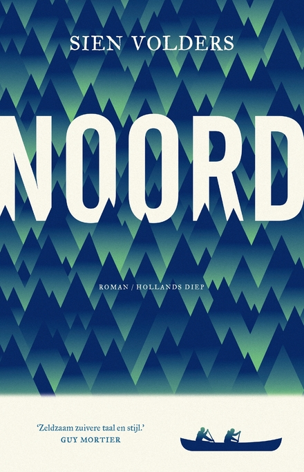 Noord : roman - Hoge noorden, koude, mijnwerkersdorp, kunstenaar