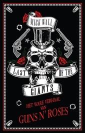 Last of the giants : het ware verhaal van Guns N' Roses