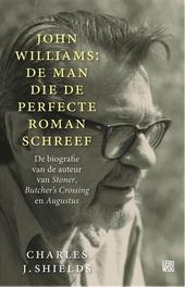 De man die de perfecte roman schreef : een biografie van John Williams