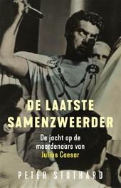 De laatste samenzweerder : de jacht op de moordenaars van Julius Ceasar